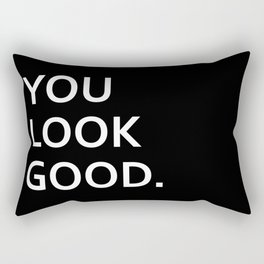 You look good funny hipster humor quote saying Rectangular Pillow