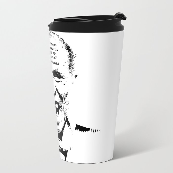 Charles Bukowski Quote Genius Of The Crowd Metal Travel Mug