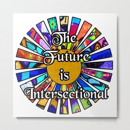 The Future is Intersectional Graffiti Sunrays Metal Print