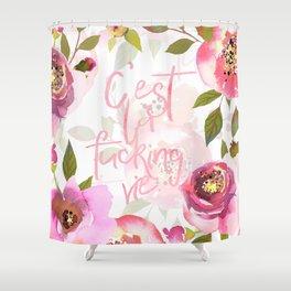 c'est la fucking vie - blush florals Shower Curtain