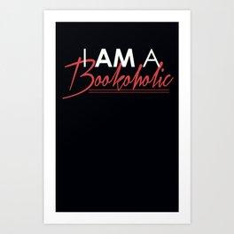 I am a bookoholic Art Print