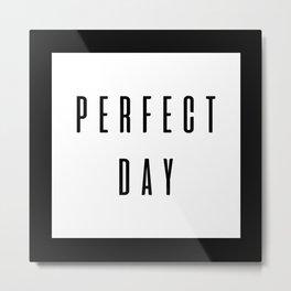 Perfect Day Metal Print