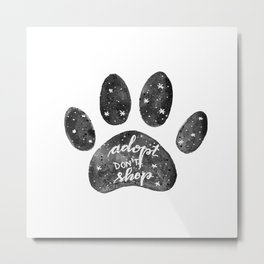 Adopt don't shop galaxy paw - black and white Metal Print