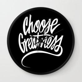 Choose Greatness Wall Clock