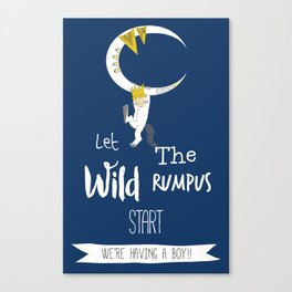 Let the Wild Rumpus Start Canvas Print