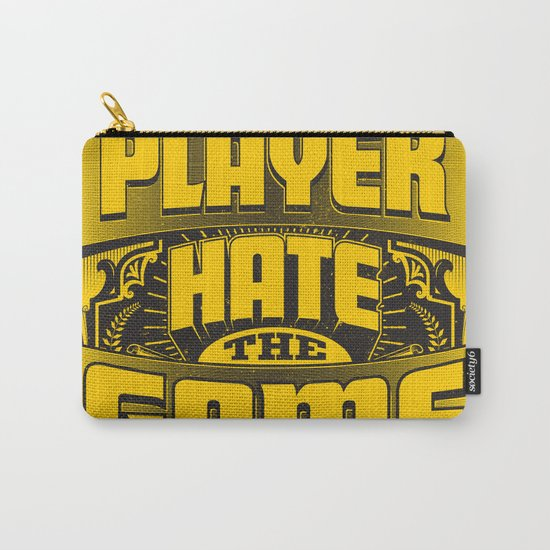 Dont Hate the Player Hate the Game Carry-All Pouch