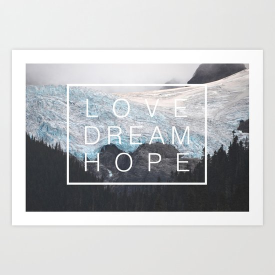 Love, dream, hope Art Print