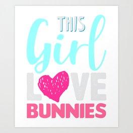 This Girl Love Bunnies Art Print