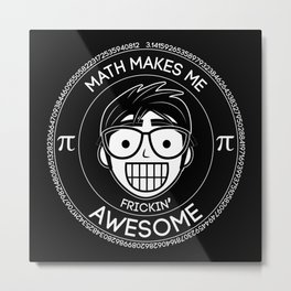 Math Makes Me Frickin Awesome Metal Print