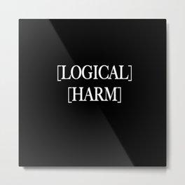 Logical Harm Metal Print