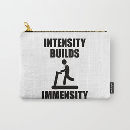 Bodybuilding - Intensity Builds Immensity Carry-All Pouch