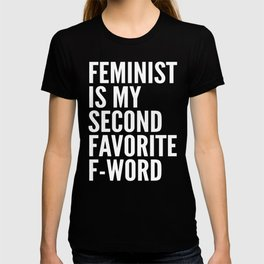 Feminist is My Second Favorite F-Word (Black) T-shirt