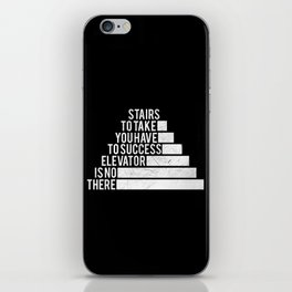 No Elevator to Success Quote iPhone Skin