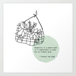 Normality is a paved raod Art Print