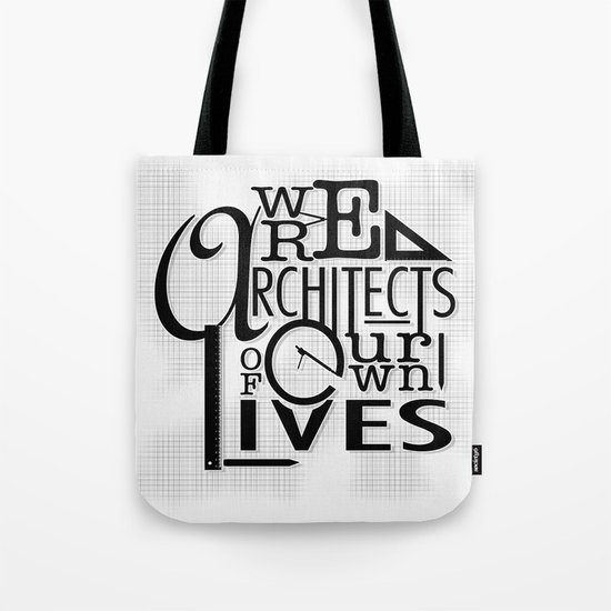 We Are Architects Of Our Own Lives Tote Bag