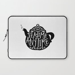TEA TIME. ANY TIME. Laptop Sleeve
