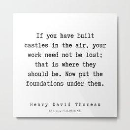13   | Henry David Thoreau Quotes  | 190715 | Metal Print