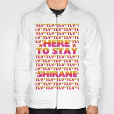 Shirane - Here to Stay (Forever TLV) Hoody