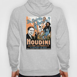 Harry Houdini, do spirits return? Hoody