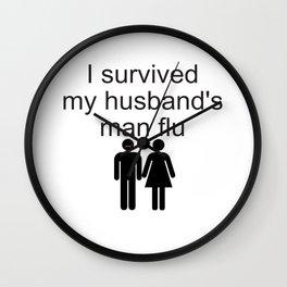 I survived my husband's man flu Wall Clock
