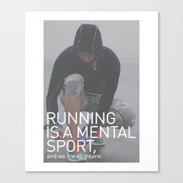 Running Is A Mental Sport Canvas Print