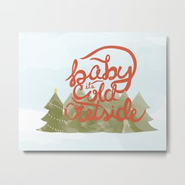 Baby it's Cold Outside Illustration Metal Print