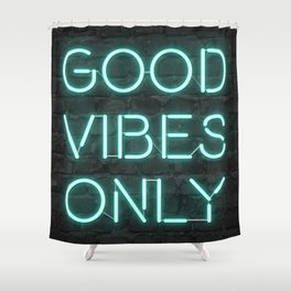 Neon Good Vibes - Teal Shower Curtain