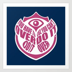 TomorrowWorld 2013 - Over Do It Art Print