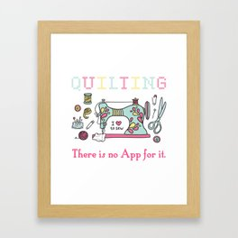 Quilting There Is No App Sewing Handwork Embroider Gift Framed Art Print