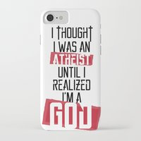 atheist iPhone & iPod Cases featuring Until I realized by vinnyistv