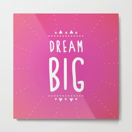 Dream Big Pink Print Decor Metal Print