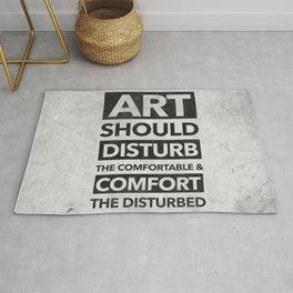 Art should disturb the comfortable & comfort the disturbed Rug