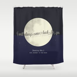 Destiny No. 1 | Our journey to the Moon Shower Curtain