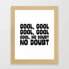 Cool Cool No Doubt Framed Art Print