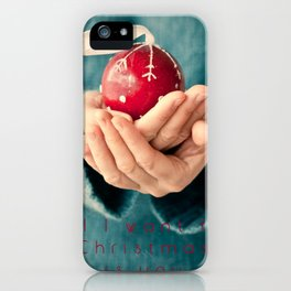 Al I want for Christmas... iPhone Case