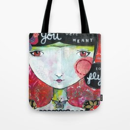 You Were Meant to Fly Tote Bag