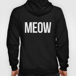 Meow Funny Quote Hoody
