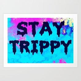 Stay Trippy Art Print