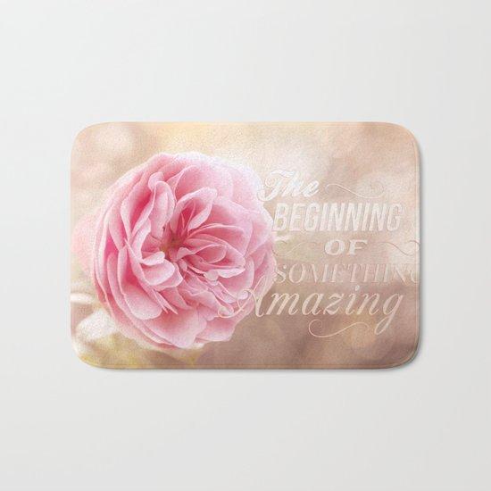 The beginning of something amazing . Roses- Rose Typography Bath Mat