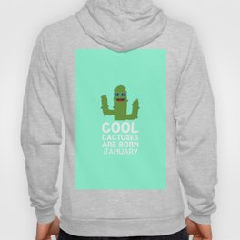 Cool Cactuses born in JANUARY T-Shirt D3uut Hoody