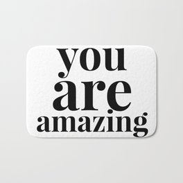 You are amazing Quote Print Bath Mat