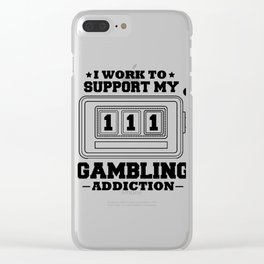 Fun Slot Machine I Work to Support My Gambling Habit Clear iPhone Case