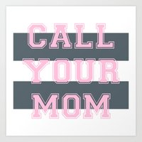 Art Print featuring Call your mom pink white and gray stripes GY by GENYOLO
