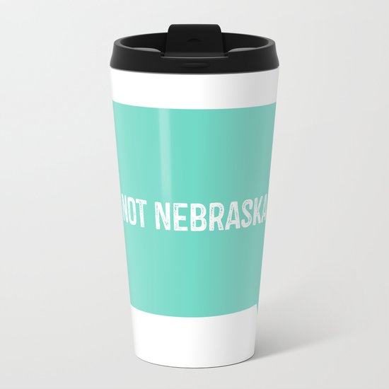 Not Nebraska  Travel Mug