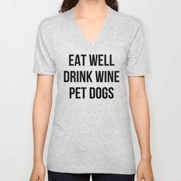 Eat Well Drink Wine Pet Dogs Unisex V-Neck