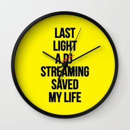 Last night a streaming saved my life | Who is a Dj here? Wall Clock