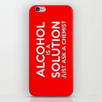 alcohol iPhone & iPod Skins featuring Alcohol is a Solution by The Image Zone