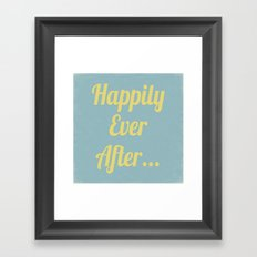 Happily Ever After... Framed Art Print