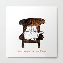 Food should be Imminent (Orange) Metal Print
