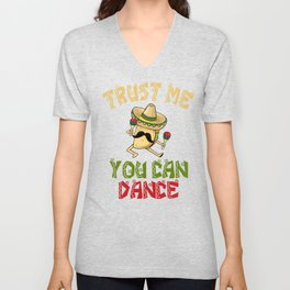Trust Me You Can Dance - Cinco De Mayo Unisex V-Neck